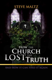 How the Church Lost the Truth - our review of Steve Maltz's book