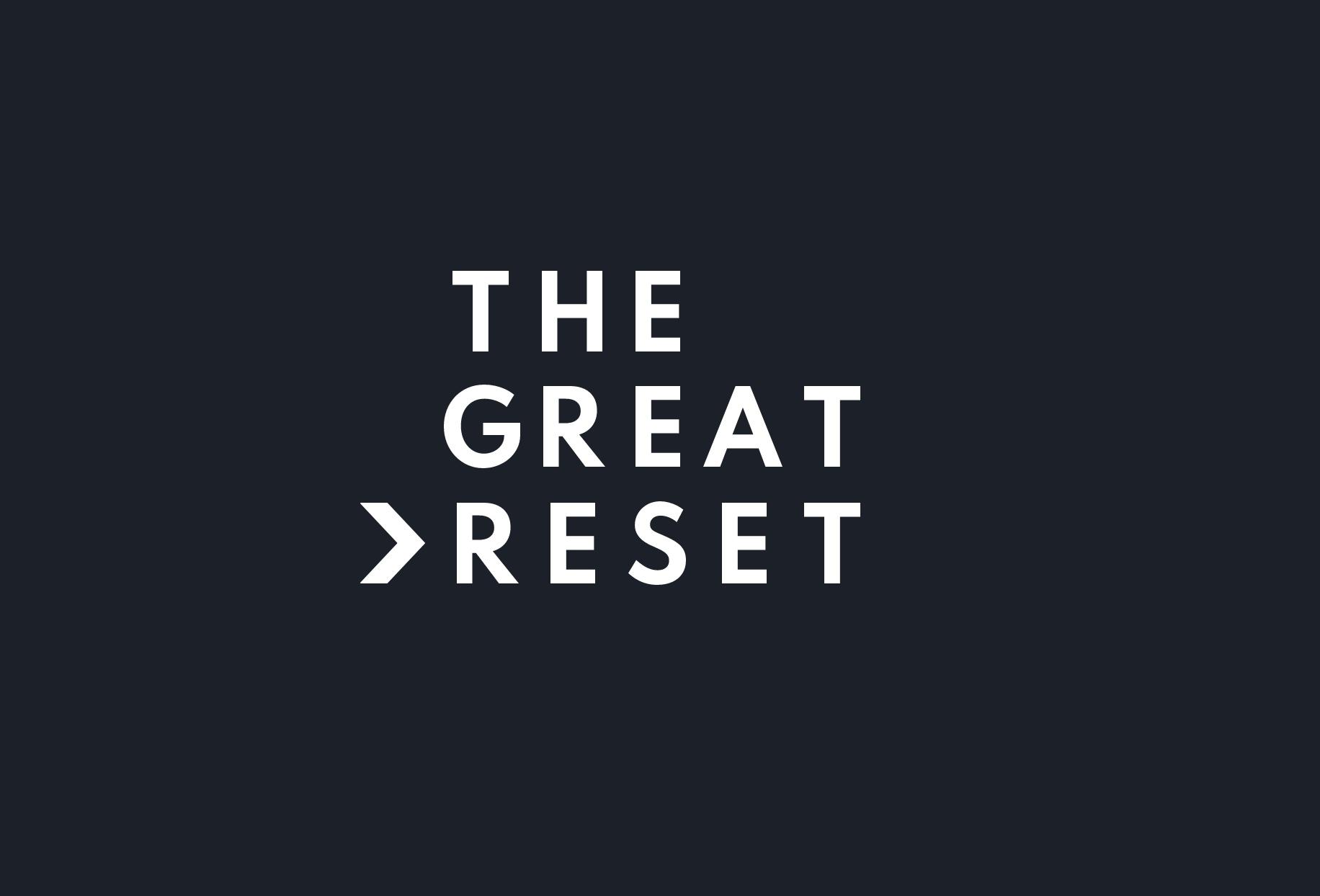 Covid advances the Great Reset agenda