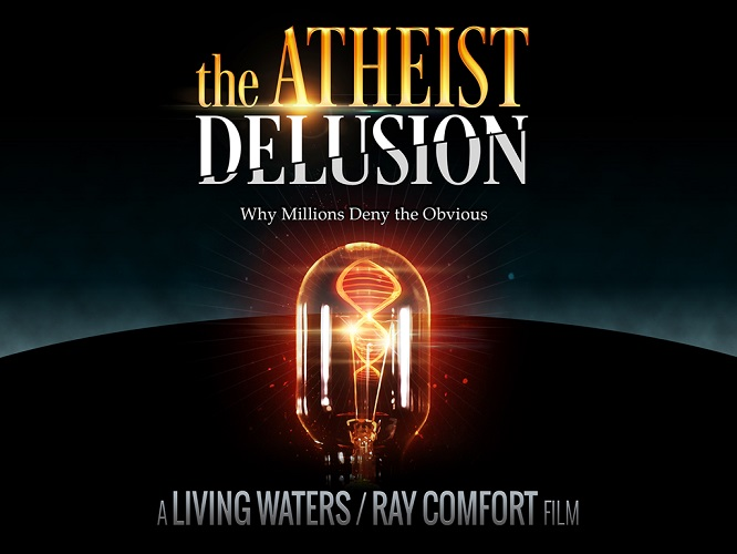 The Atheist Delusion - a new film by Ray Comfort